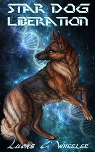 Star Dog Liberation by Lucas C. Wheeler