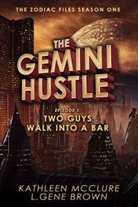 The Gemini Hustle by Kathleen McClure and L. Gene Brown