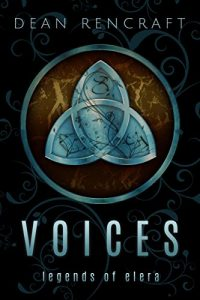 Voices by Dean Rencraft