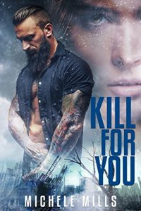 Kill For You by Michele Mills