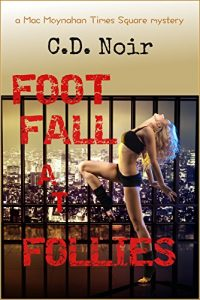 Footfall at Follies by C.D. Noir
