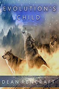 Evolution's Child by Dean Rencraft