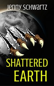 Shattered Earth by Jenny Schwartz
