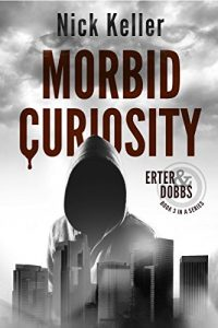 Morbid Curiosity by Nick Keller