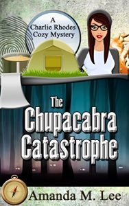 The Chupacabra Catastrophe by Amanda M. Lee