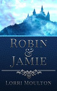 Robin and Jamie by Lorri Moulton