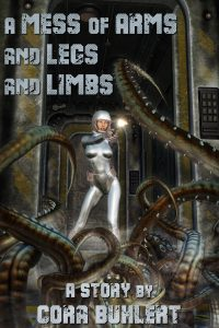 A Mess of Arms and Legs and Limbs by Cora Buhlert