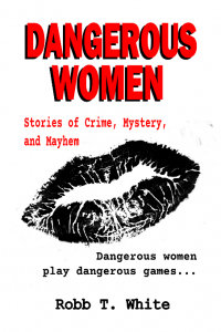 Dangerous Women by Robb T. White