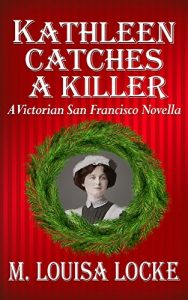 Kathleen Catches a Killer by M. Louisa Locke