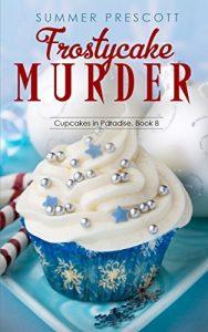 Frostycake Murder by Summer Prescott