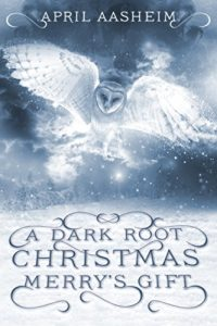 A Dark Root Christmas by April Aasheim