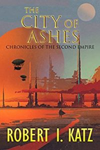 The City of Ashes by Robert I. Katz