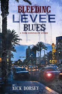 Bleeding Levee Blues by Nick Dorsey
