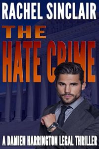 The Hate Crime by Rachel Sinclair
