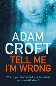 Tell Me I'm Wrong by Adam Croft