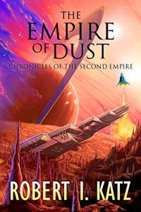 The Empire of Dust by Robert I. Katz