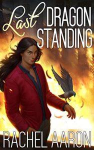 Last Dragon Standing by Rachel Aaron