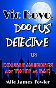 Double Murders are Twice as Bad by Milo James Fowler