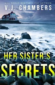Her Sister's Secrets by V.J. Chambers