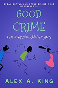 Good Crime by Alex A. King