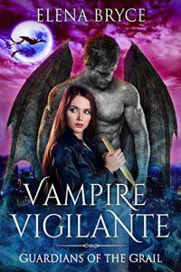 Vampire Vigilante by Elena Bryce