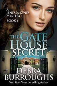 The Gate House Secret by Debra Burroughs