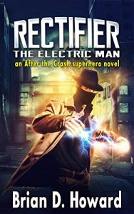 Rectifier - The Electric Man by Brian D. Howard
