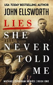 Lies She Never Told Me by John Ellsworth
