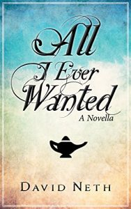 All I Ever Wanted by David Neth