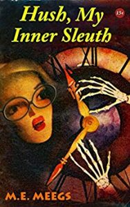 Hush, My Inner Sleuth by M.A. Meegs