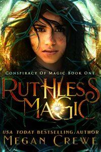 Ruthless Magic by Megan Crewe
