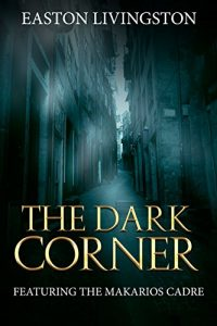 The Dark Corner by Easton Livingston