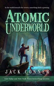 Atomic Underworld by Jack Conner