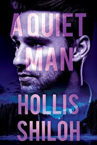 A Quiet Man by Hollis Shiloh