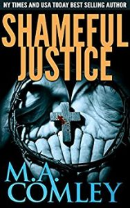 Shameful Justice by M.A. Comley