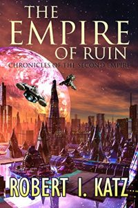 The Empire of Ruin by Robert I. Katz