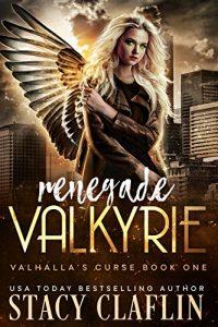 Renegade Valkyrie by Stacy Claflin