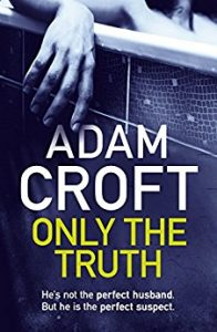 Only the Truth by Adam Croft