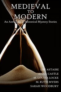 Medieval to Modern, edited by Sarah Woodbury