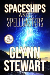 Spaceships and Spellcasters by Glynn Stewart