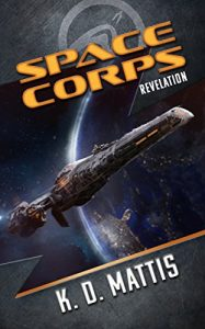Space Corps Revelation by K.D. Mattis
