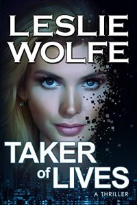 Taker of Lives by Leslie Wolfe4
