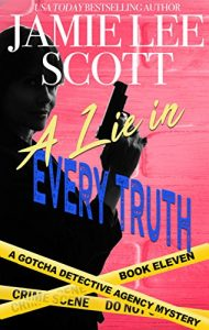 A Lie in Every Truth by Jamie Lee Scott