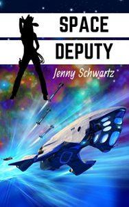 Space Deputy by Jenny Schwartz