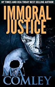 Immoral Justice by M.A. Comley