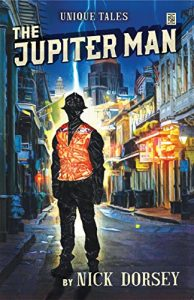 The Jupiter Man by Nick Dorsey