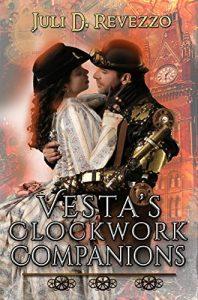 Vesta's Clockwork Companions by Juli D. Revezzo