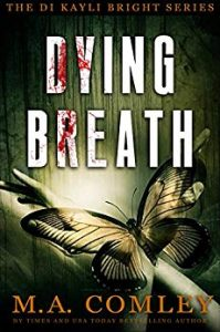 Dying Breath by M.A. Comley