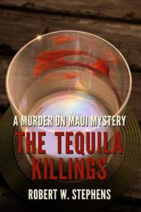 The Tequila Killings by Robert W. Stephens