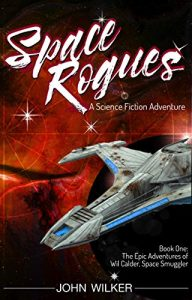 Space Rogues by John Wilker